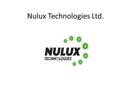 Nulux Technologies Ltd.. Nulux Technologies Adrian Fisher Technical Sales Manager. Specialist and bespoke designer and supplier of advanced LED lighting.