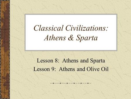 Classical Civilizations: Athens & Sparta