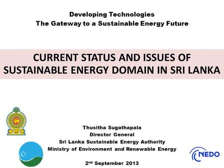 CURRENT STATUS AND ISSUES OF SUSTAINABLE <strong>ENERGY</strong> DOMAIN IN SRI LANKA