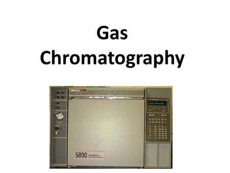 Gas Chromatography. Gas Chromatography (GC) This method depends upon the solubility and boiling points of organic liquids in order to separate them from.