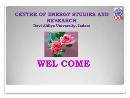 CENTRE OF <strong>ENERGY</strong> STUDIES AND RESEARCH Devi Ahilya University, Indore