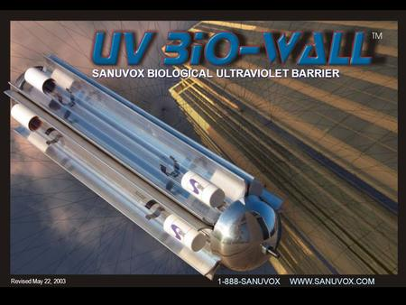 1-888-SANUVOX WWW.SANUVOX.COM SANUVOX SANUVOX BIOLOGICAL BIOLOGICAL ULTRAVIOLET ULTRAVIOLET BARRIER Revised May 22, 2003.