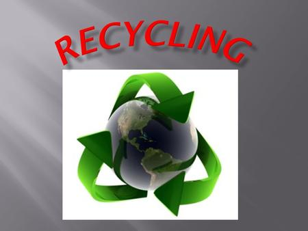 Recycling is the term for waste management, which leads to it further use. It is a cyclical re-use of waste and its properties as a secondary raw material.