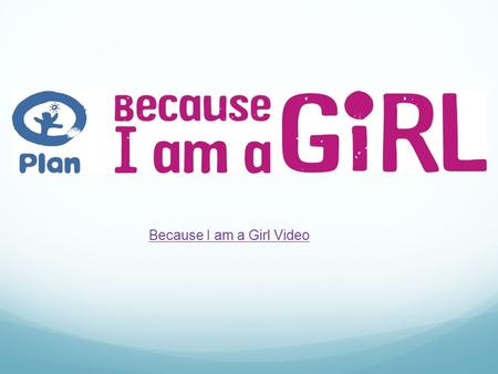 Because I am a Girl Video. Fragnami 6 years Burkina Faso Language : French Religion : Local Walks with her mother miles everyday to get fresh water.
