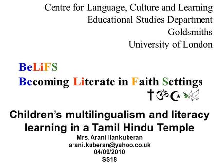 BeLiFS Becoming Literate in Faith Settings Centre for Language, Culture and Learning Educational Studies Department Goldsmiths University of London Childrens.