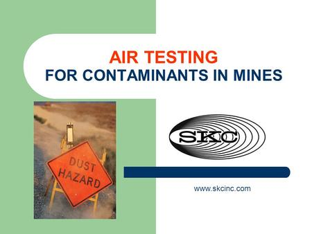 AIR TESTING FOR CONTAMINANTS IN MINES