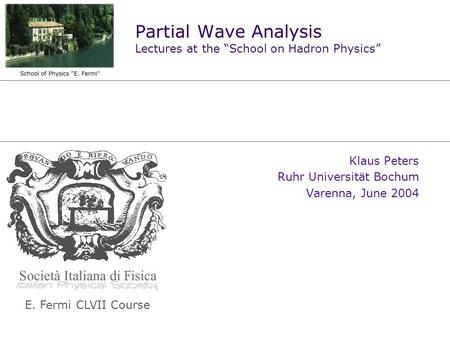 "Partial Wave Analysis Lectures at the ""School on Hadron Physics"""