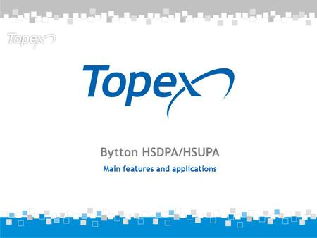 Bytton HSDPA/HSUPA Main features and applications.