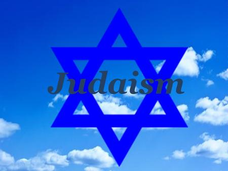Judaism. A Judaism is a monotheistic religion which base is the faith in one God. Judaism was formed in the second millennium BC; it is the national religion.