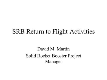 SRB Return to Flight Activities
