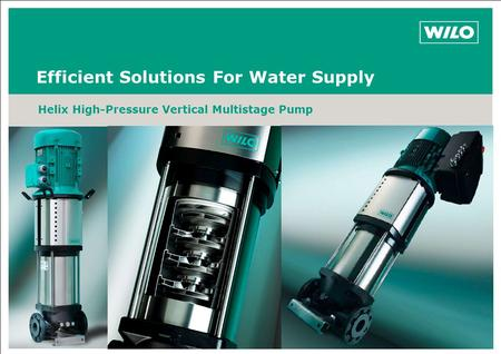 Efficient Solutions For Water Supply Helix High-Pressure Vertical Multistage Pump.