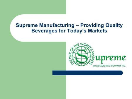 Supreme Manufacturing – Providing Quality Beverages for Todays Markets.