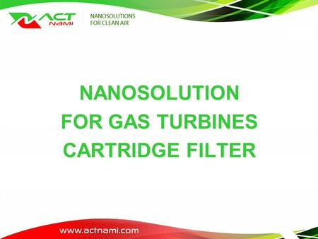 NANOSOLUTION FOR GAS TURBINES CARTRIDGE FILTER. CURRENT TECHNOLOGY.