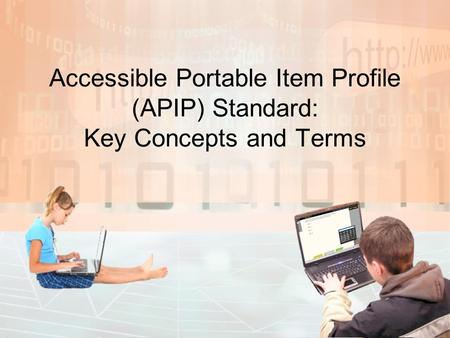 Accessible Portable Item Profile (APIP) Standard: Key Concepts and Terms.
