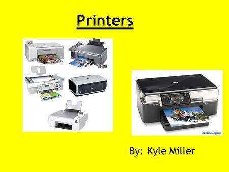 Printers By: Kyle Miller. What is a Printer? Printers are an output device for computer users. The devices print documents, images and spreadsheets. Printers.