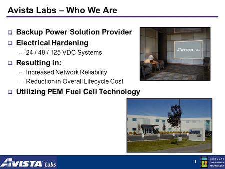 1 Avista Labs – Who We Are Backup Power Solution Provider Electrical Hardening 24 / 48 / 125 VDC Systems Resulting in: Increased Network Reliability Reduction.