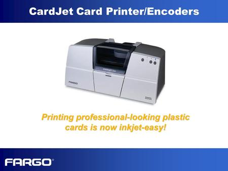 CardJet Card Printer/Encoders Printing professional-looking plastic cards is now inkjet-easy!