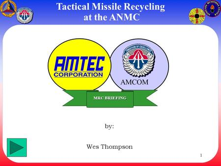 Tactical Missile Recycling at the ANMC