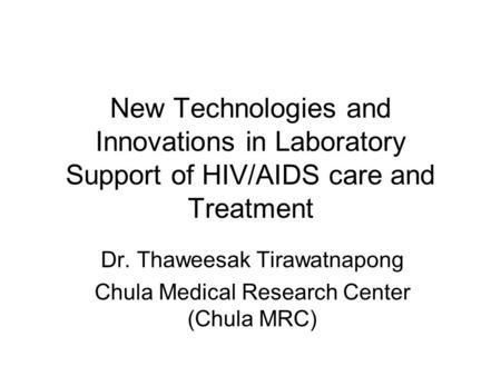 Dr. Thaweesak Tirawatnapong Chula Medical Research Center (Chula MRC)