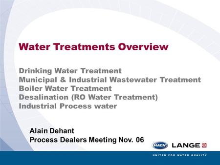 Slide 1 8-Mai-06, Sensor Overview, 1 Water Treatments Overview Drinking Water Treatment Municipal & Industrial Wastewater Treatment Boiler Water Treatment.