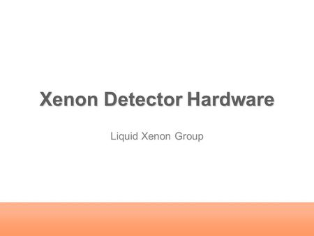 Xenon Detector Hardware Liquid Xenon Group. 1 Outline Detector in 2008 Operation in 2008 Hardware Upgrade and Schedule Summary.