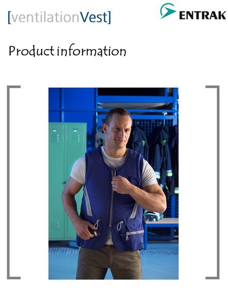 Product information. System Overview Functions: The inside of the [ventilationVest] is made of 3- dimensional pressure-resistant flexible fabric. It is.