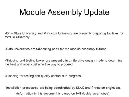 Module Assembly Update Ohio State University and Princeton University are presently preparing facilities for module assembly. Both universities are fabricating.