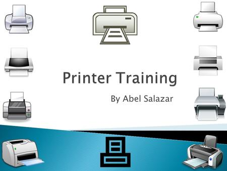 By Abel Salazar. Printer and toner varience Printer List Toner Cartridge Installation Paper Jams Trouble Shooting Known Issues Information Pages.