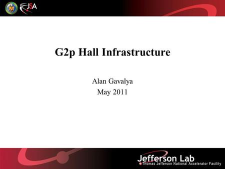 G2p Hall Infrastructure Alan Gavalya May 2011. Overall g2p Target on Pivot in Hall A.