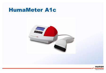 HumaMeter A1c. Page 2 HumaMeter A1c 1.Product Overview 2.HbA1c and Diabetes 3.Performing a Test 4.Basic Maintenance 5.Summary.