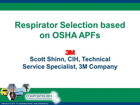 Respirator Selection based on OSHA APFs Scott Shinn, CIH, Technical Service Specialist, 3M Company.