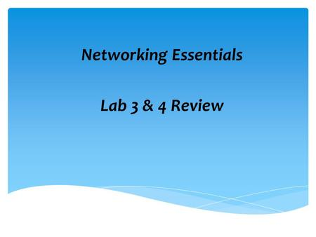 Networking Essentials Lab 3 & 4 Review. If you have configured an event log retention setting to Do Not Overwrite Events (Clear Log Manually), what happens.