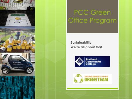 PCC Green Office Program Sustainability Were all about that.
