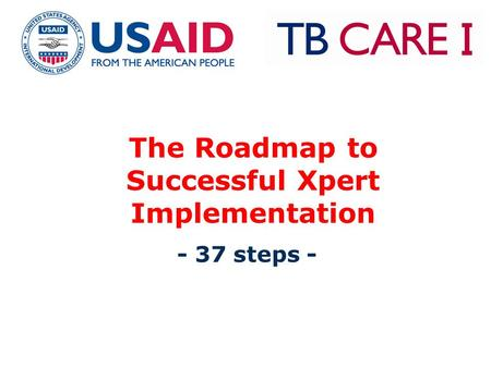 The Roadmap to Successful Xpert Implementation - 37 steps -