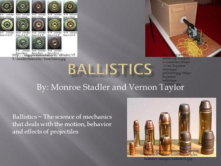 By: Monroe Stadler and Vernon Taylor  es/users/villani/forensics/articles/ ballistics/images/ballistics8.jpg