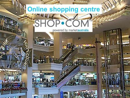 Online shopping centre. Do you know what you have? Hundreds of exclusive Market Australia branded products Over 600 partner stores You have to shop at.