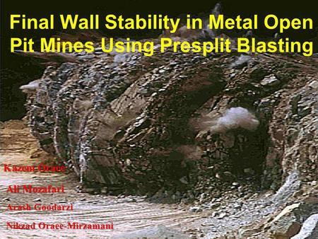 Final Wall Stability in Metal Open Pit Mines Using Presplit Blasting