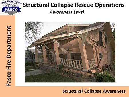 Structural Collapse Rescue Operations Awareness Level.