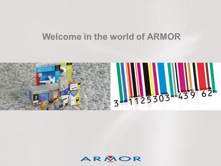 Welcome in the world of ARMOR. THE COMPANY Date of establishment : 1922 Structure : S.A. au capital de 10 299 450 Euros Head office : Nantes - France.