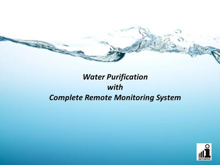 Water Purification with Complete Remote Monitoring System.