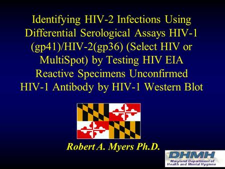 Identifying HIV-2 Infections Using Differential Serological Assays HIV-1 (gp41)/HIV-2(gp36) (Select HIV or MultiSpot) by Testing HIV EIA Reactive Specimens.