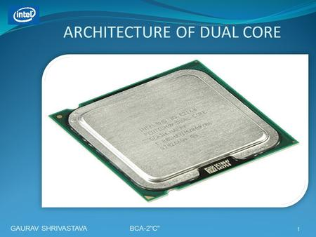 ARCHITECTURE OF DUAL CORE