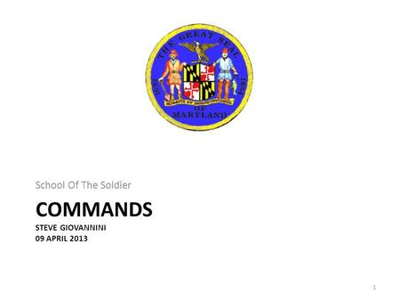 COMMANDS STEVE GIOVANNINI 09 APRIL 2013 School Of The Soldier 1.
