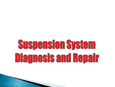 Suspension System Diagnosis and Repair.