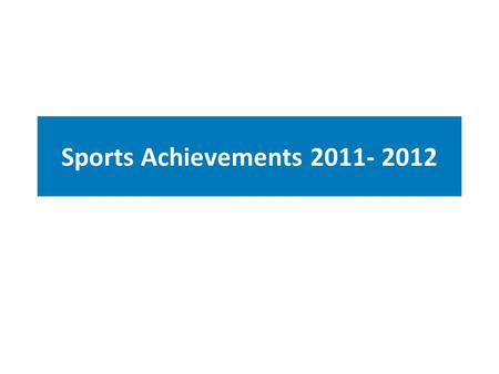 Sports Achievements 2011- 2012. 2 Sports Facilities Indoor Stadium Basketball Table Tennis Squash Badminton Fitness Centre for Boys Fitness Centre for.