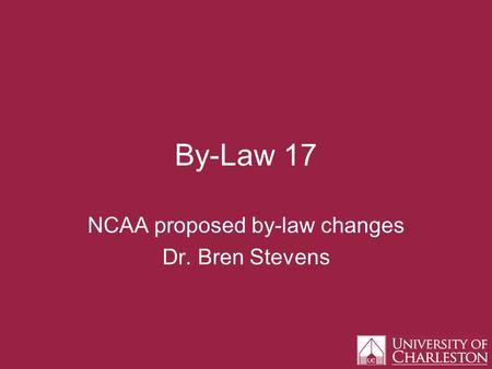 By-Law 17 NCAA proposed by-law changes Dr. Bren Stevens.