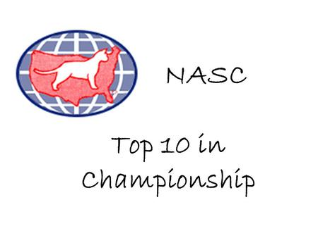 NASC Top 10 in Championship. GC Gumshoes Cat Burglar of Lynzkatz Br: David- Rita Rowe Ow: Linda-Jon Bartley Tenth Best Cat.