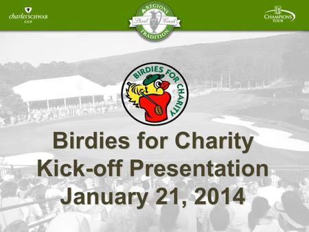 Birdies for Charity Kick-off Presentation January 21, 2014.