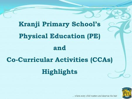 Kranji Primary School's Physical Education (PE) and