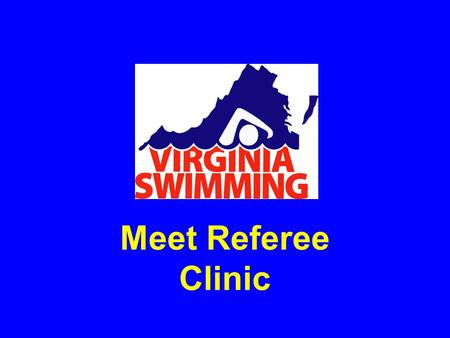 Meet Referee Clinic. Introduction Rules Regarding the Referee Qualities of a Good Referee Art of Refereeing –Levels of Meets –Roles and Responsibilities.